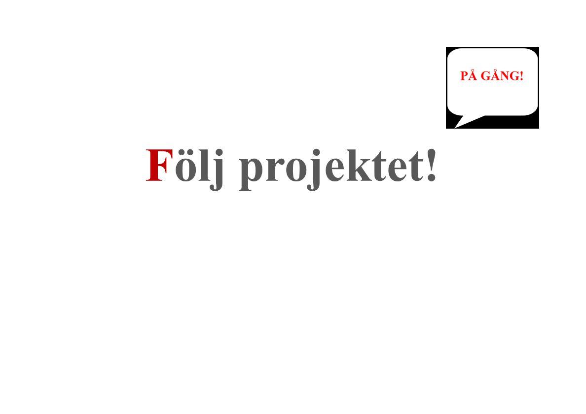 Följ projektet!