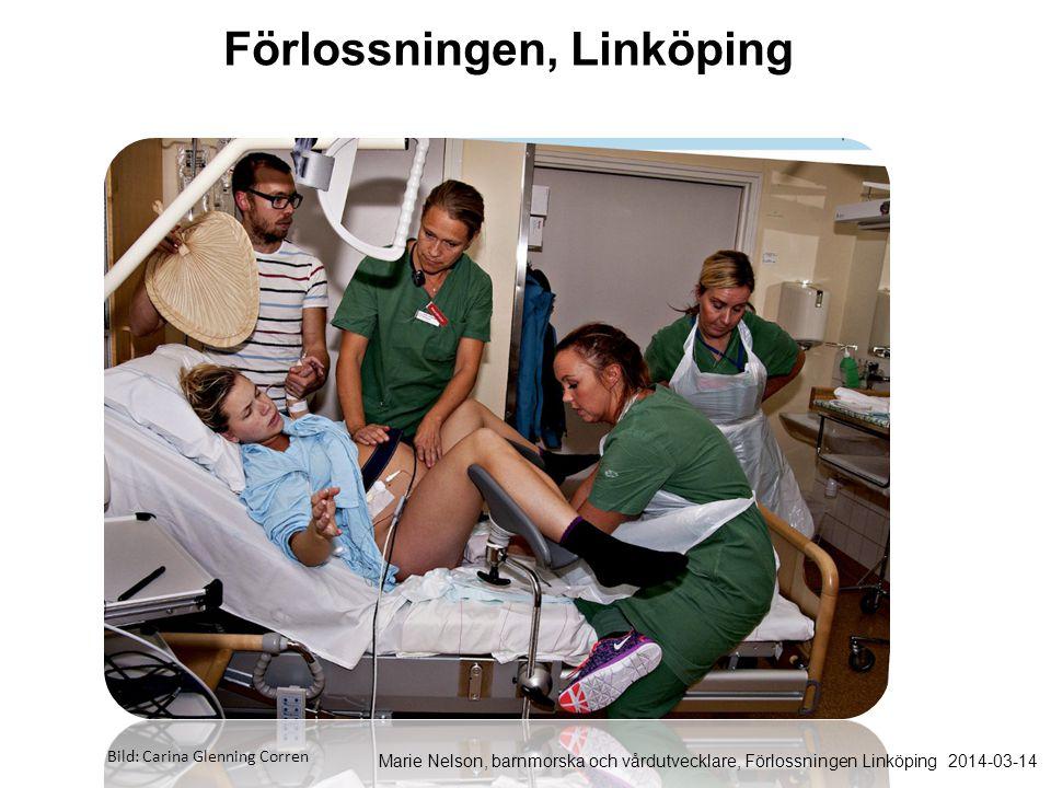 Bild: Carina Glenning Corren Förlossningen, Linköping Marie Nelson, barnmorska och vårdutvecklare, Förlossningen Linköping 2014-03-14