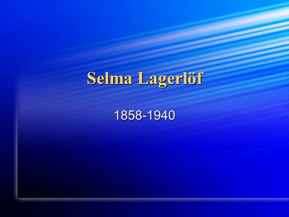 Selma Lagerlöf 1858-1940