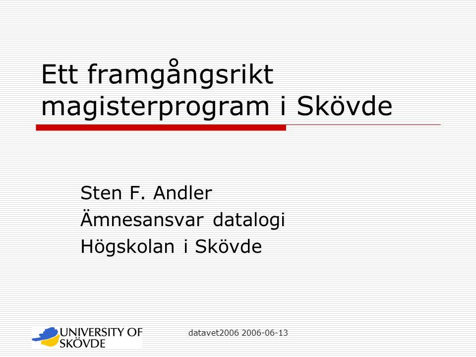 datavet2006 2006-06-13 Ett framgångsrikt magisterprogram i Skövde Sten F.