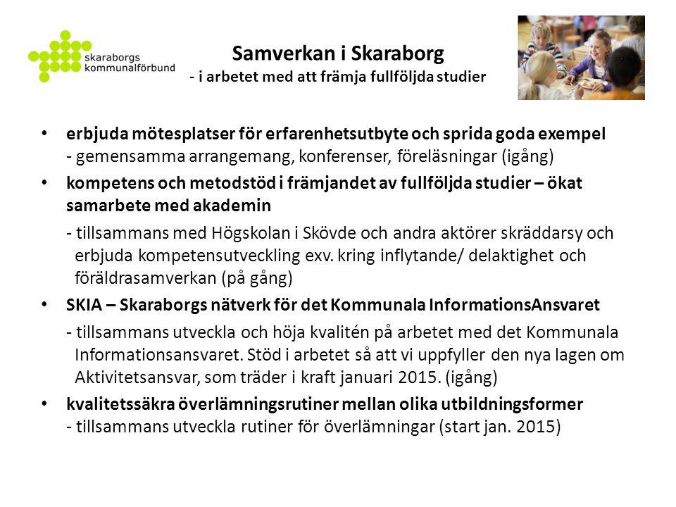 Samverkan i Skaraborg - i arbetet med att främja fullföljda studier erbjuda mötesplatser för erfarenhetsutbyte och sprida goda exempel - gemensamma ar
