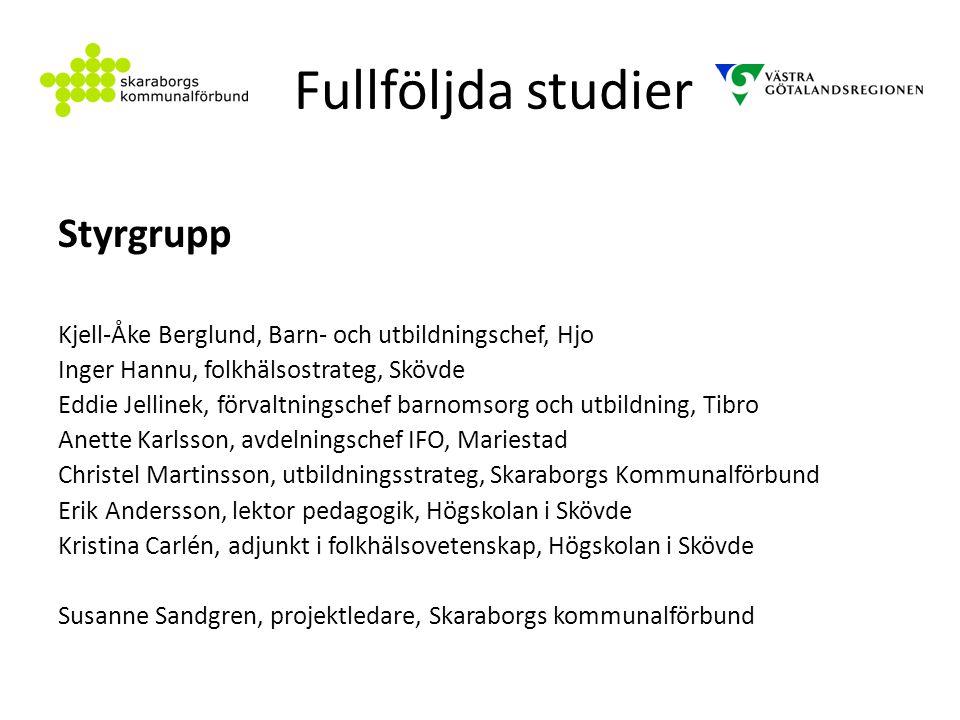 Fullföljda studier Styrgrupp Kjell-Åke Berglund, Barn- och utbildningschef, Hjo Inger Hannu, folkhälsostrateg, Skövde Eddie Jellinek, förvaltningschef