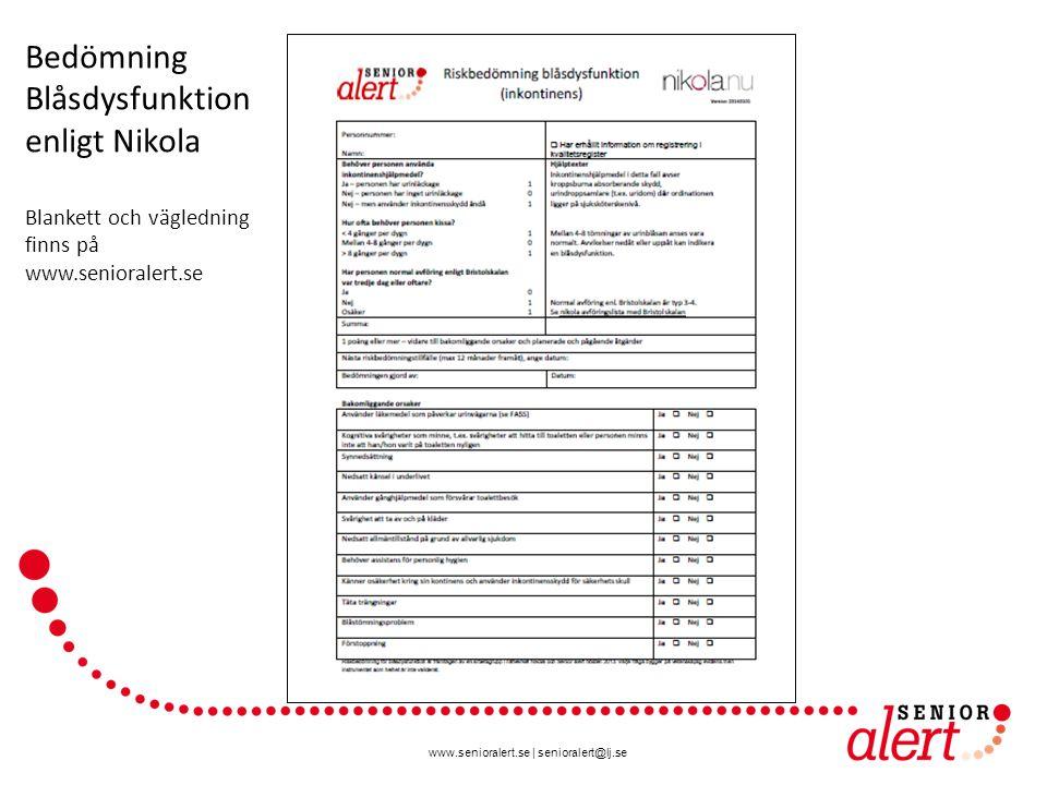 www.senioralert.se | senioralert@lj.se 113 kommuner har börjat görat bedömningar av blåsdysfunktion enligt Nikola i Senior alert
