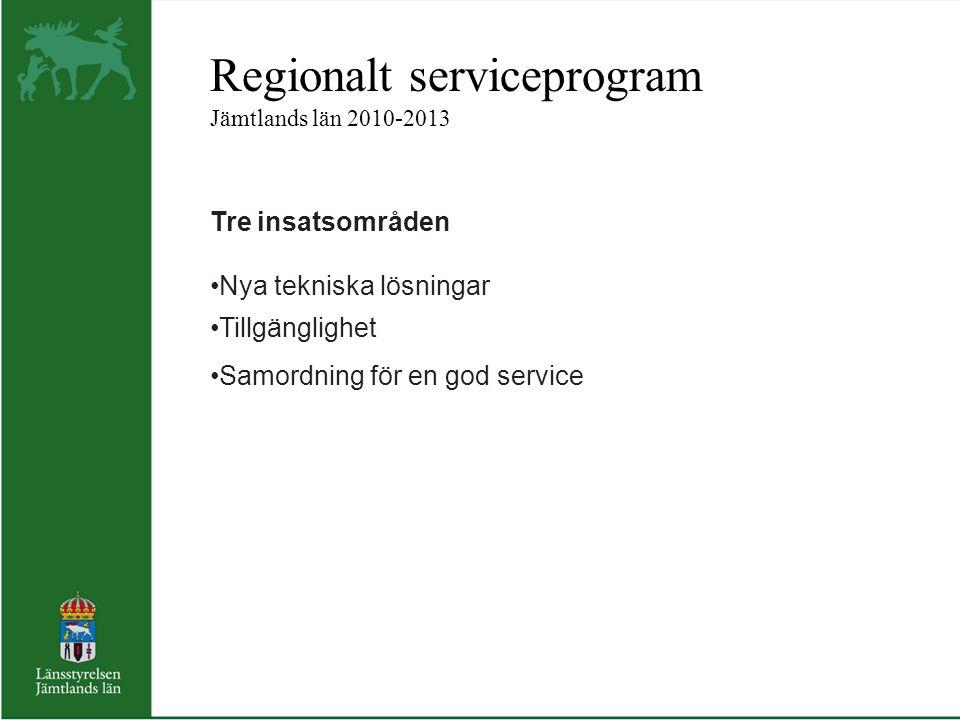 Regionalt serviceprogram Jämtlands län 2010-2013 Tre insatsområden Nya tekniska lösningar Tillgänglighet Samordning för en god service