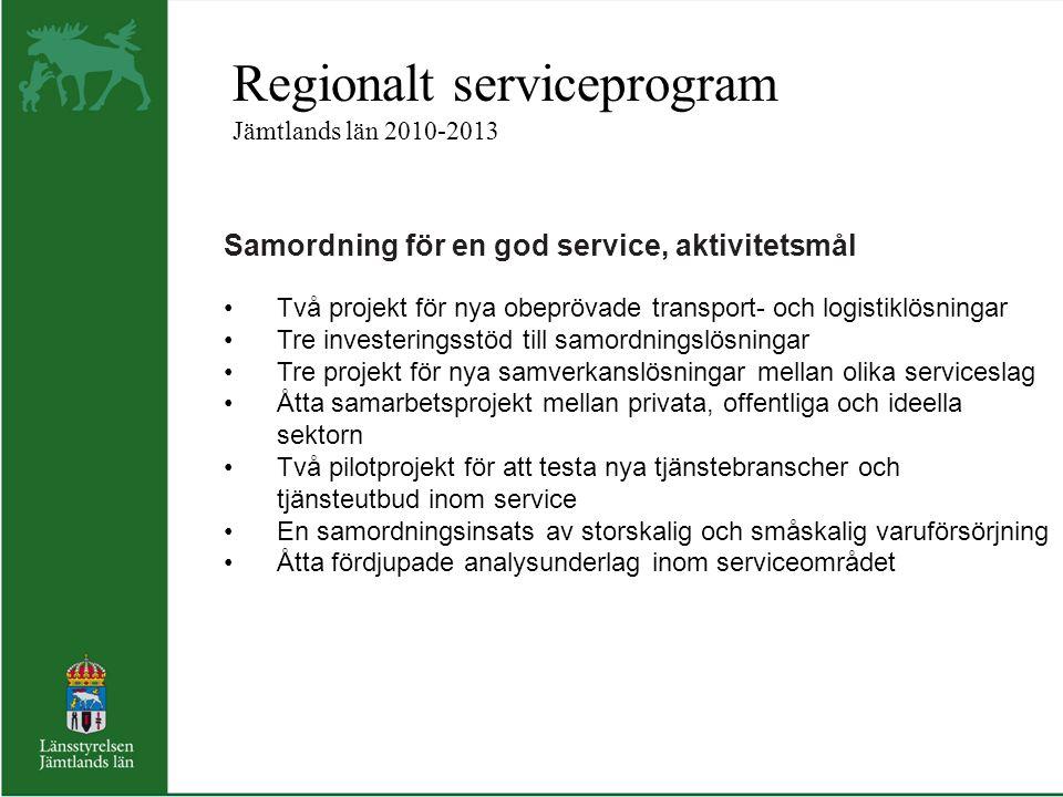 Regionalt serviceprogram Jämtlands län 2010-2013 Samordning för en god service, aktivitetsmål Två projekt för nya obeprövade transport- och logistiklö
