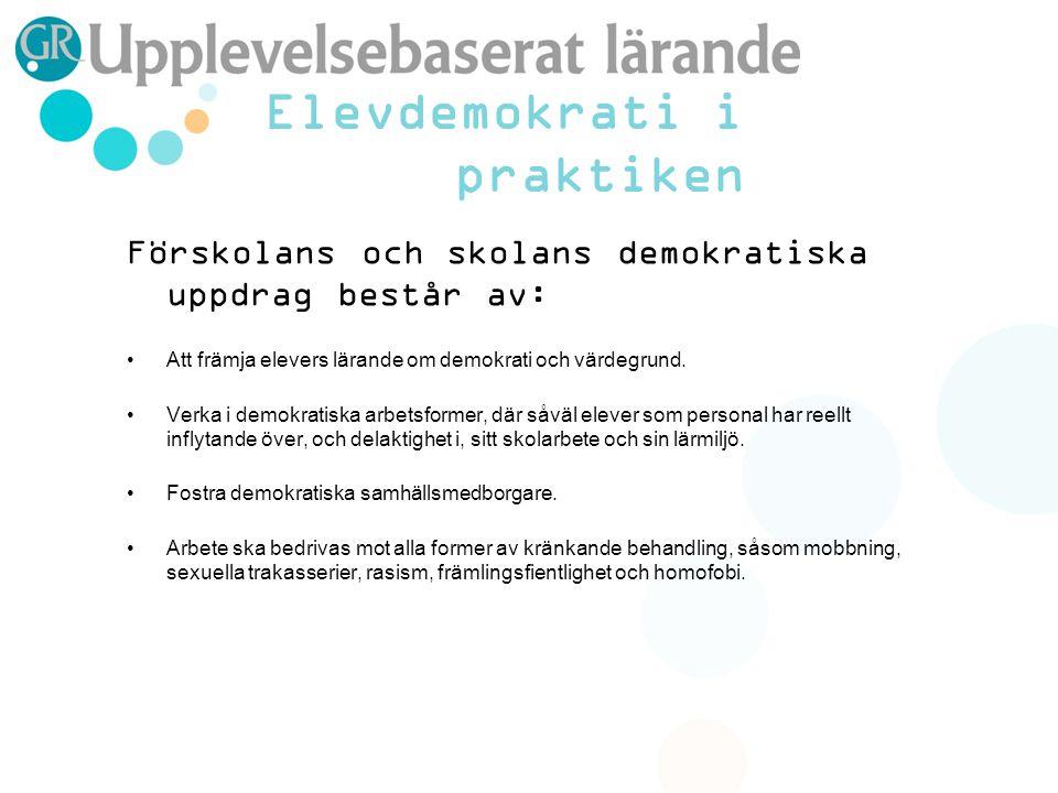 Förskolans och skolans demokratiska uppdrag består av: Att främja elevers lärande om demokrati och värdegrund.