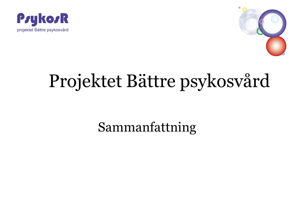 Projektet Bättre psykosvård Sammanfattning