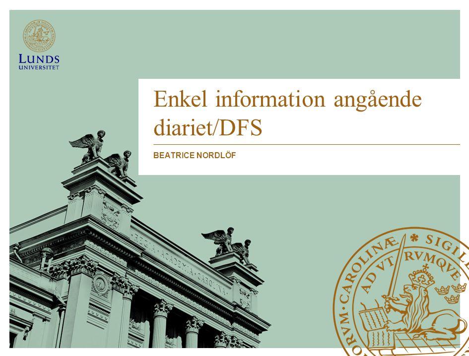 Enkel information angående diariet/DFS BEATRICE NORDLÖF