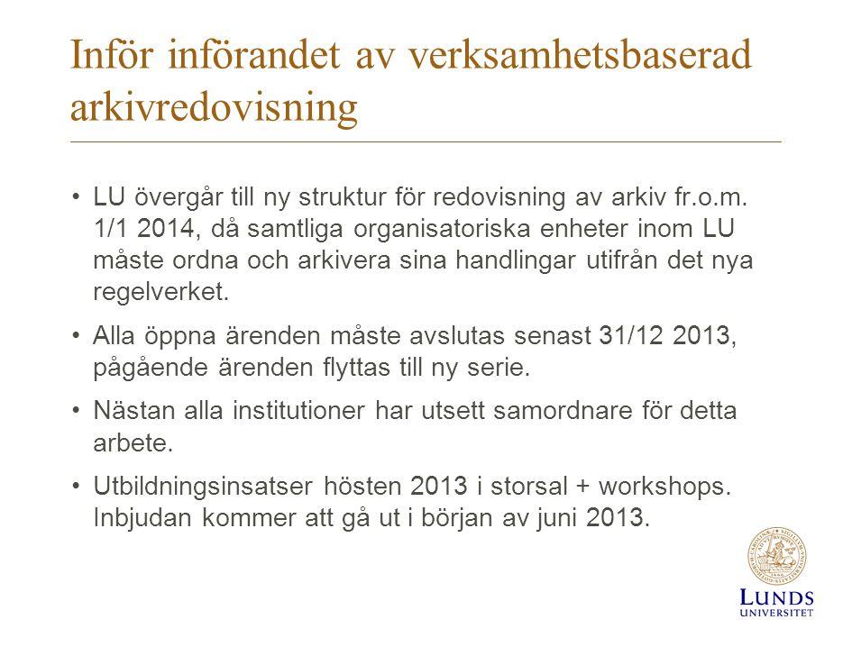 Inför införandet av verksamhetsbaserad arkivredovisning LU övergår till ny struktur för redovisning av arkiv fr.o.m.