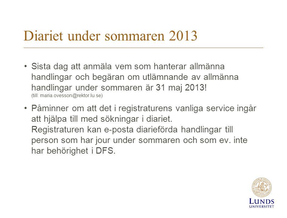 Diariet under sommaren 2013 Sista dag att anmäla vem som hanterar allmänna handlingar och begäran om utlämnande av allmänna handlingar under sommaren är 31 maj 2013.
