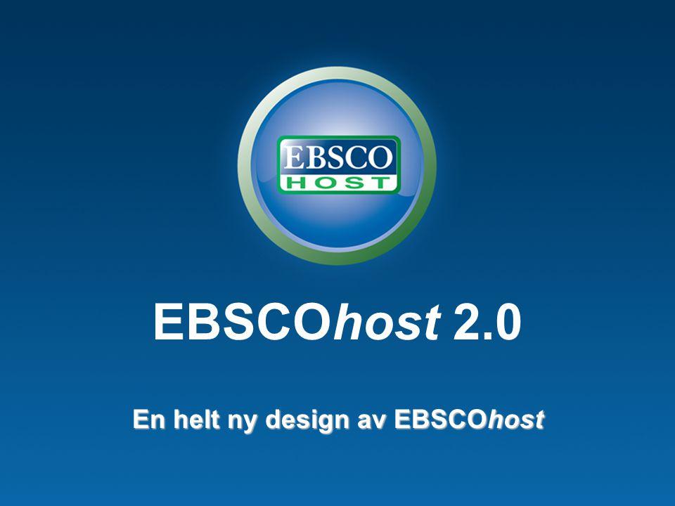 EBSCOhost 2.0 En helt ny design av EBSCOhost