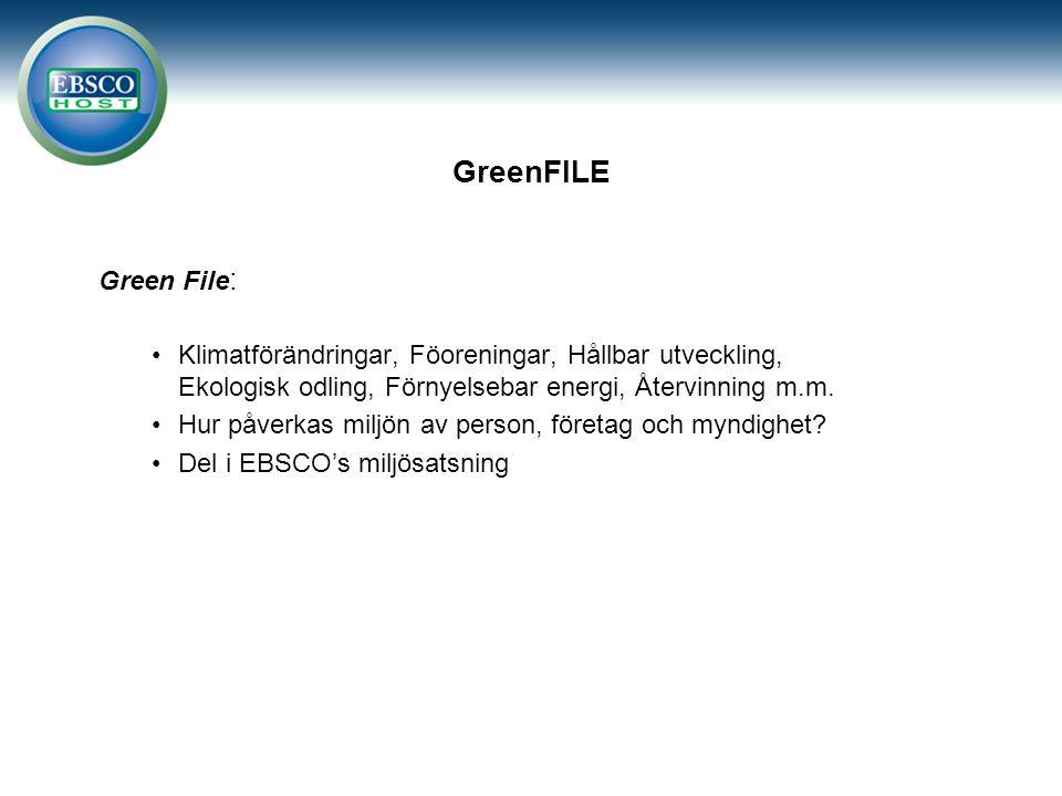 GreenFILE Green File : Klimatförändringar, Föoreningar, Hållbar utveckling, Ekologisk odling, Förnyelsebar energi, Återvinning m.m.
