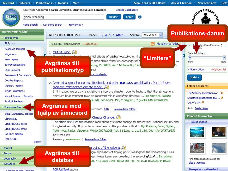 Avgränsa med hjälp av ämnesord Publikations-datum Limiters Avgränsa till publikationstyp Avgränsa till databas