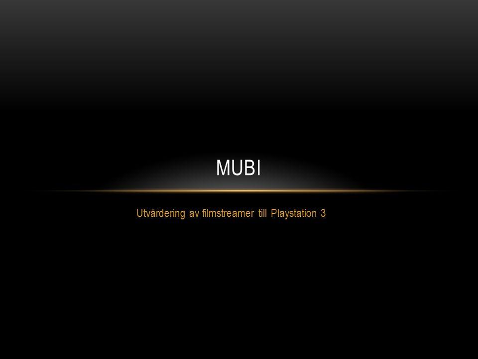 Utvärdering av filmstreamer till Playstation 3 MUBI