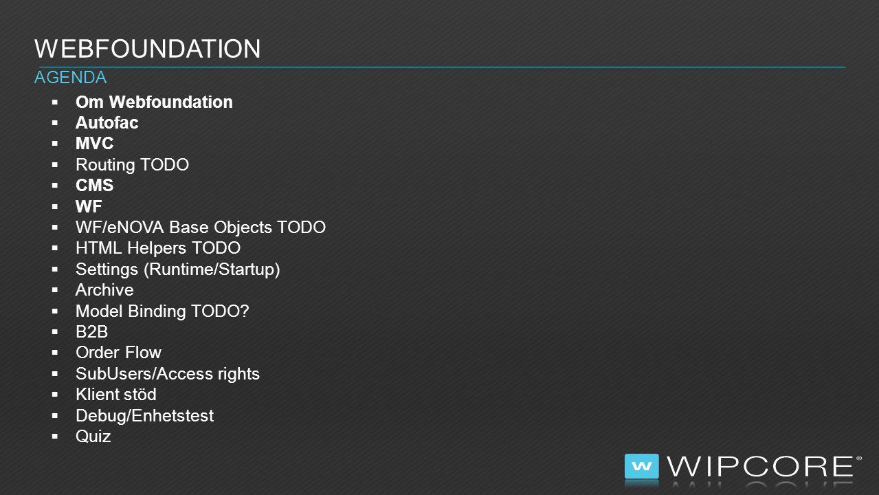 Webfoundation är en gemensam webplattform för Wipcores kunder vilket medför följande fördelar: –Webfoundation är redan prestandatestad.