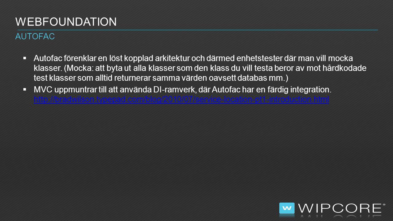  För att debugga in i webfoundation.dll'erna.