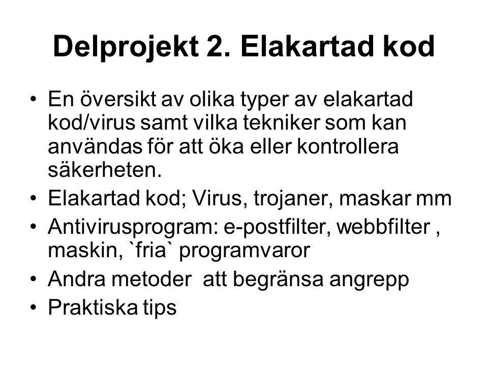 Projektdeltagare DP 6 Utbildning Mona Åkerman GIH David Hed OU Patrik Lidehäll KTH Christina Jonsson
