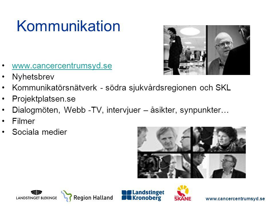 www.cancercentrumsyd.se Kommunikation www.cancercentrumsyd.se Nyhetsbrev Kommunikatörsnätverk - södra sjukvårdsregionen och SKL Projektplatsen.se Dial