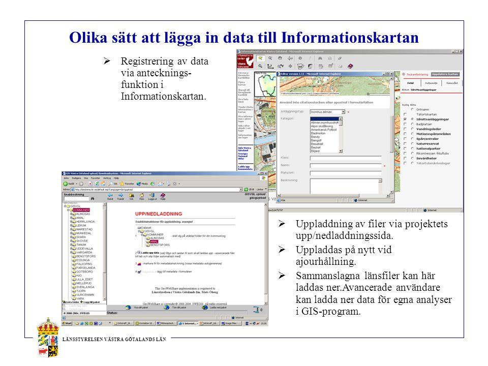 LÄNSSTYRELSEN VÄSTRA GÖTALANDS LÄN Olika sätt att lägga in data till Informationskartan  Registrering av data via antecknings- funktion i Information