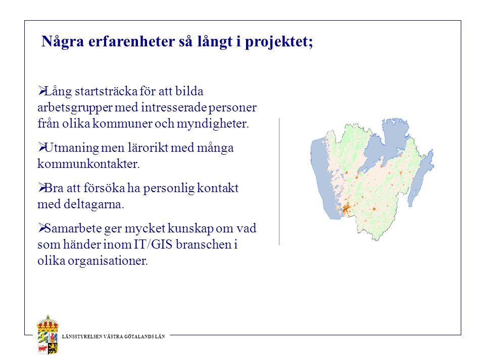 LÄNSSTYRELSEN VÄSTRA GÖTALANDS LÄN  Lång startsträcka för att bilda arbetsgrupper med intresserade personer från olika kommuner och myndigheter.  Ut