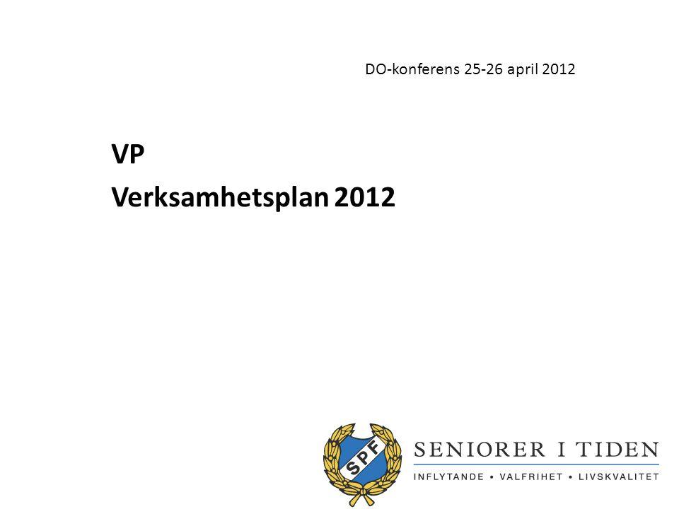 DO-konferens 25-26 april 2012 VP Verksamhetsplan 2012