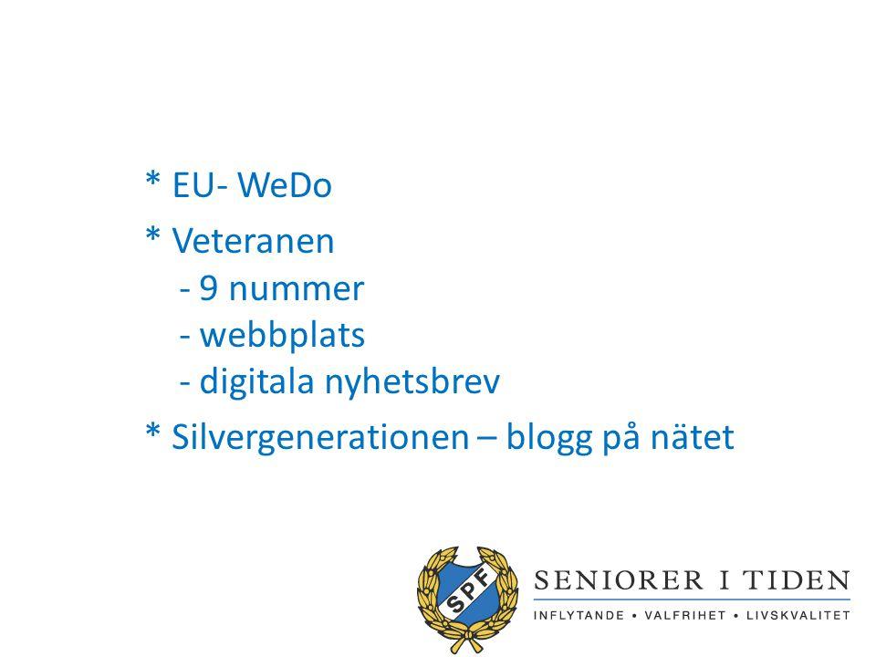 * EU- WeDo * Veteranen - 9 nummer - webbplats - digitala nyhetsbrev * Silvergenerationen – blogg på nätet
