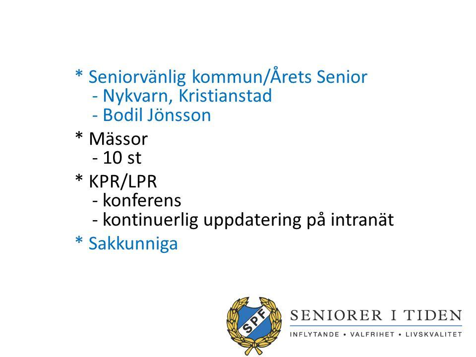 * Seniorvänlig kommun/Årets Senior - Nykvarn, Kristianstad - Bodil Jönsson * Mässor - 10 st * KPR/LPR - konferens - kontinuerlig uppdatering på intran