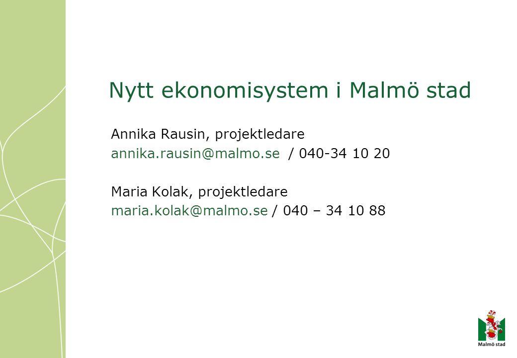 Projekt Ny Ekonomimodell Varför nytt ekonomisystem? Val av ekonomisystem? Införande