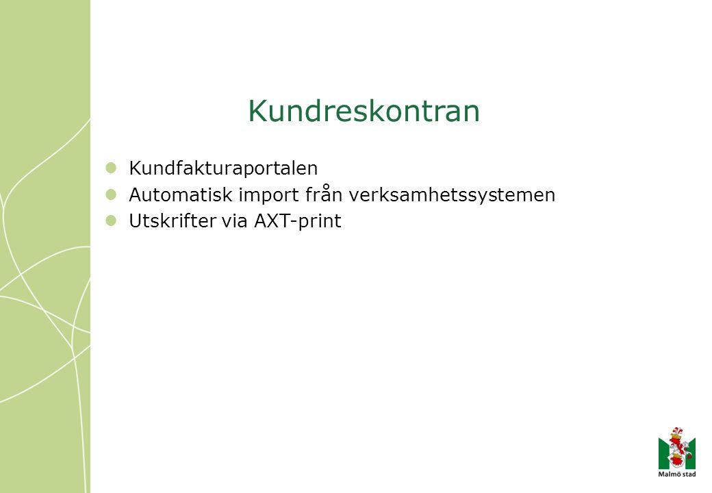 Kundreskontran Kundfakturaportalen Automatisk import från verksamhetssystemen Utskrifter via AXT-print