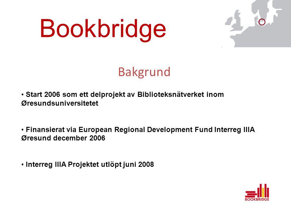 Bakgrund Start 2006 som ett delprojekt av Biblioteksnätverket inom Øresundsuniversitetet Finansierat via European Regional Development Fund Interreg IIIA Øresund december 2006 Interreg IIIA Projektet utlöpt juni 2008