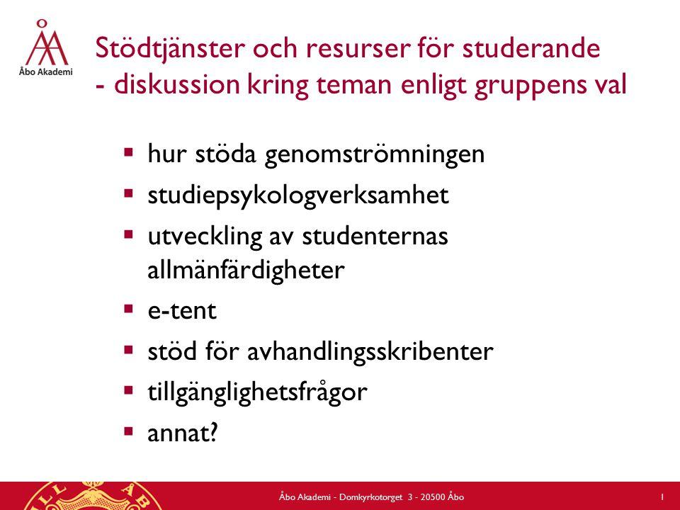 Stödtjänster och resurser för studerande - diskussion kring teman enligt gruppens val  hur stöda genomströmningen  studiepsykologverksamhet  utveckling av studenternas allmänfärdigheter  e-tent  stöd för avhandlingsskribenter  tillgänglighetsfrågor  annat.