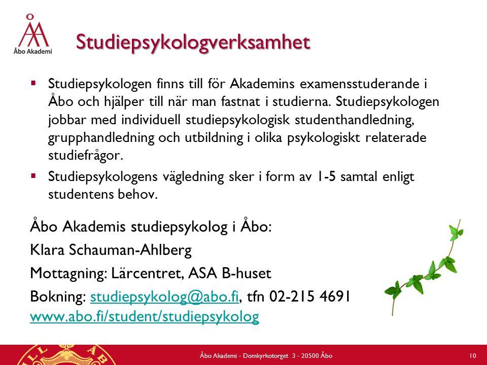 Studiepsykologverksamhet  Studiepsykologen finns till för Akademins examensstuderande i Åbo och hjälper till när man fastnat i studierna. Studiepsyko