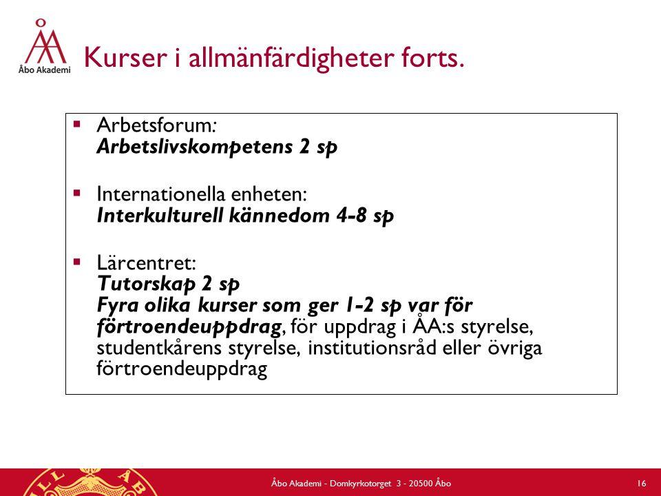 Åbo Akademi - Domkyrkotorget 3 - 20500 Åbo 16 Kurser i allmänfärdigheter forts.  Arbetsforum: Arbetslivskompetens 2 sp  Internationella enheten: Int