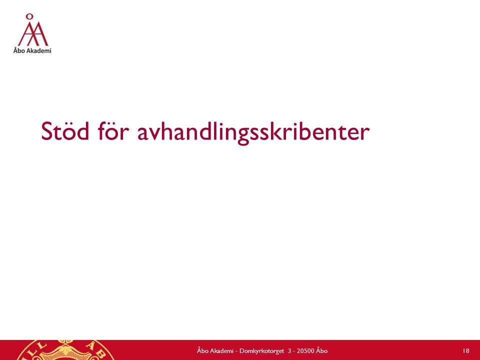 Stöd för avhandlingsskribenter Åbo Akademi - Domkyrkotorget 3 - 20500 Åbo 18