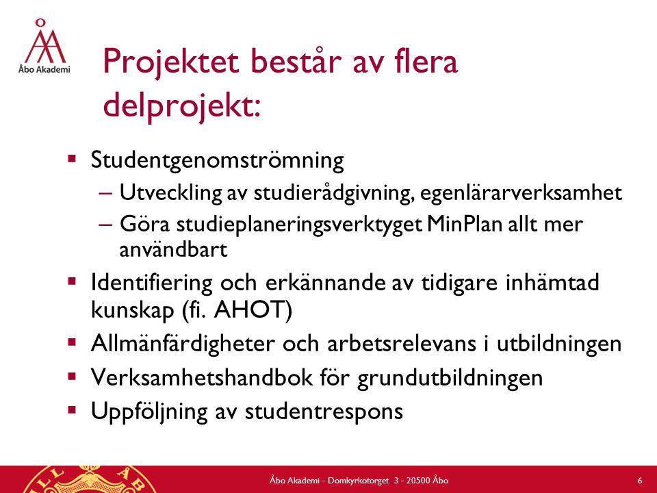 Projektet består av flera delprojekt:  Studentgenomströmning – Utveckling av studierådgivning, egenlärarverksamhet – Göra studieplaneringsverktyget MinPlan allt mer användbart  Identifiering och erkännande av tidigare inhämtad kunskap (fi.