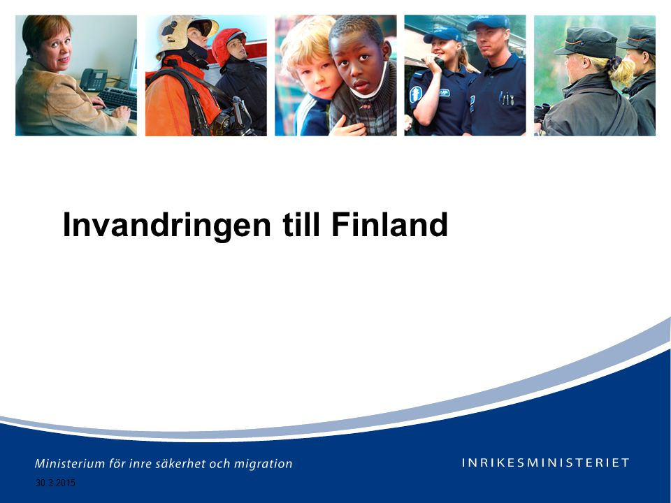 30.3.2015 Invandringen till Finland