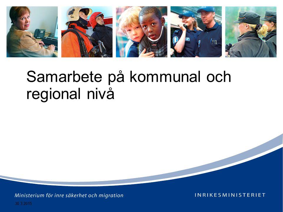 30.3.2015 Samarbete på kommunal och regional nivå