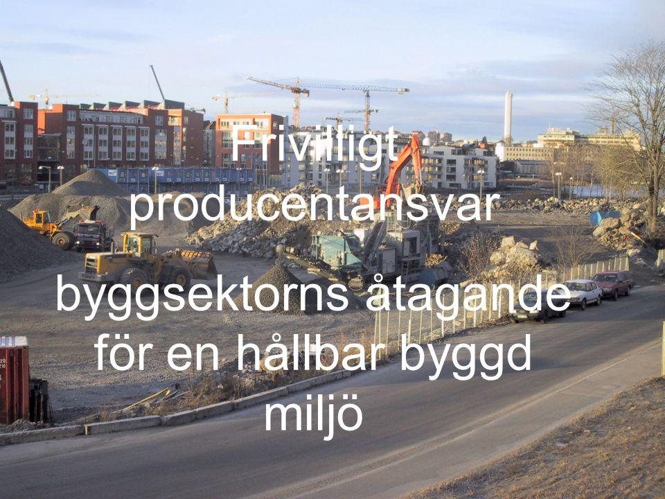 1 Frivilligt producentansvar byggsektorns åtagande för en hållbar byggd miljö