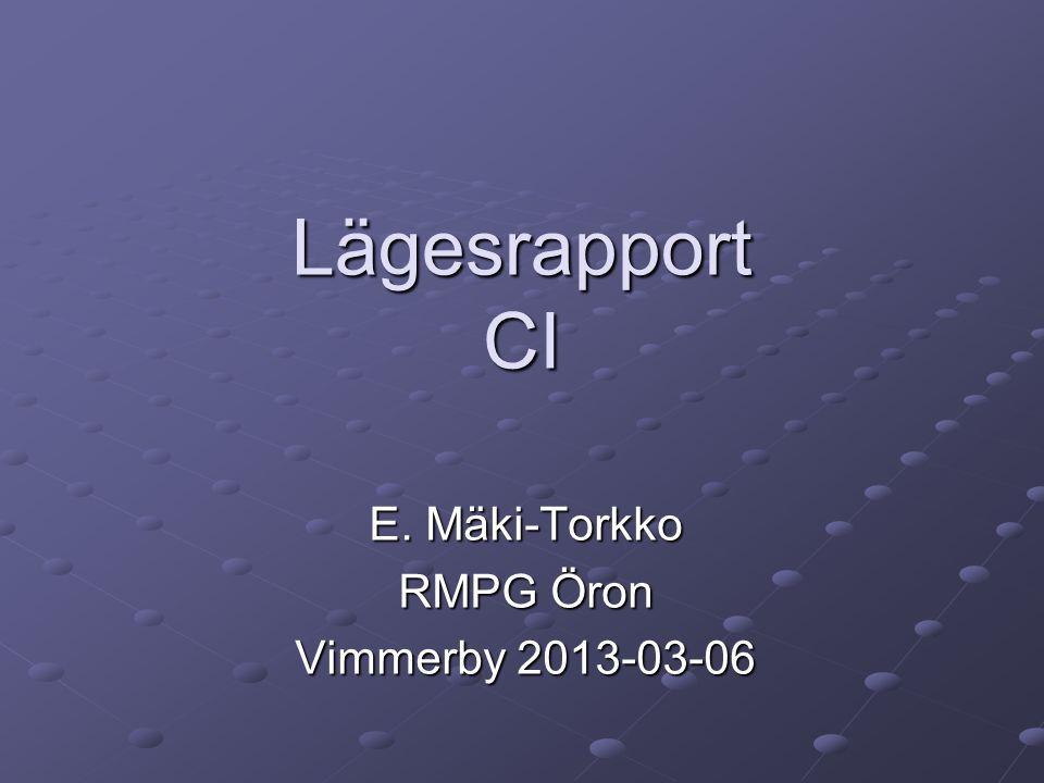 Lägesrapport CI E. Mäki-Torkko RMPG Öron Vimmerby 2013-03-06