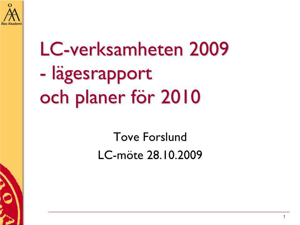 1 LC-verksamheten 2009 - lägesrapport och planer för 2010 Tove Forslund LC-möte 28.10.2009