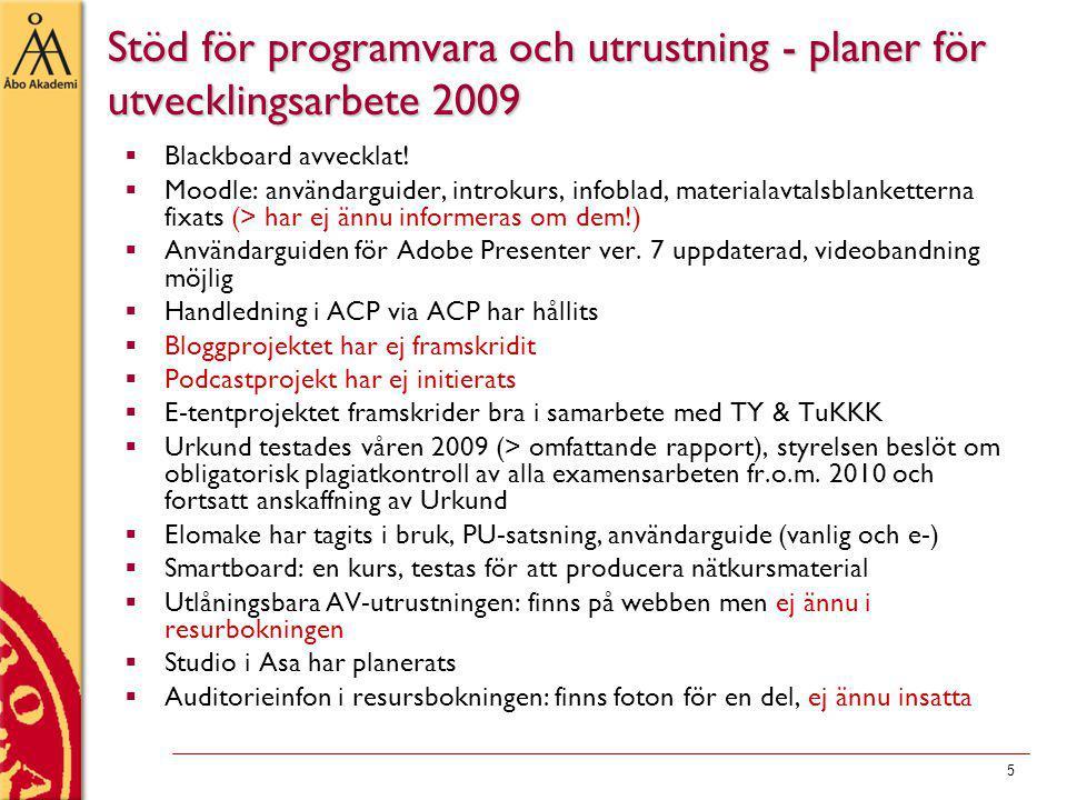 5 Stöd för programvara och utrustning - planer för utvecklingsarbete 2009  Blackboard avvecklat.