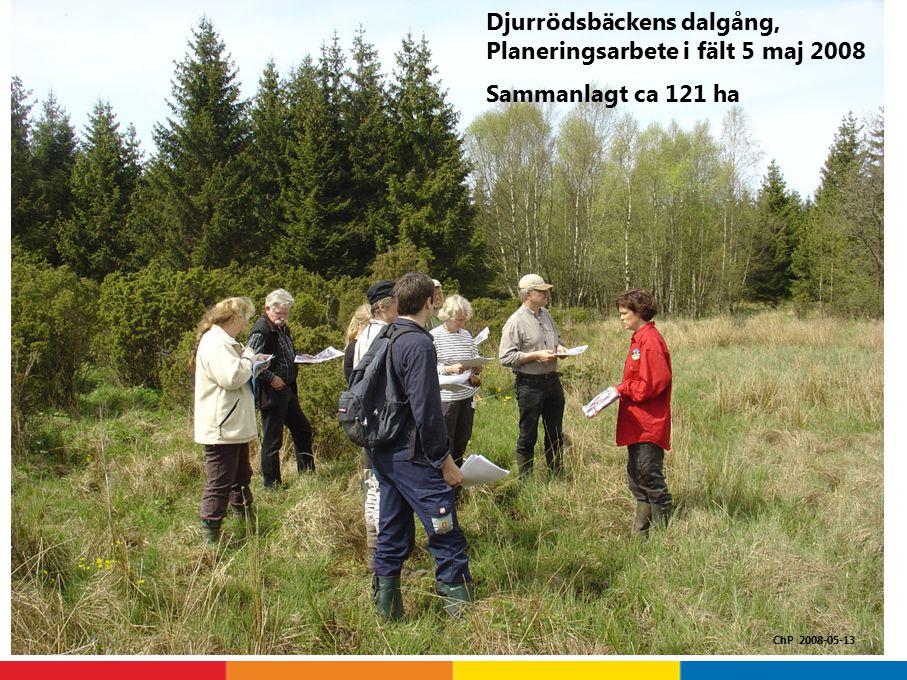 ChP 2008-05-13 Djurrödsbäckens dalgång, Planeringsarbete i fält 5 maj 2008 Sammanlagt ca 121 ha