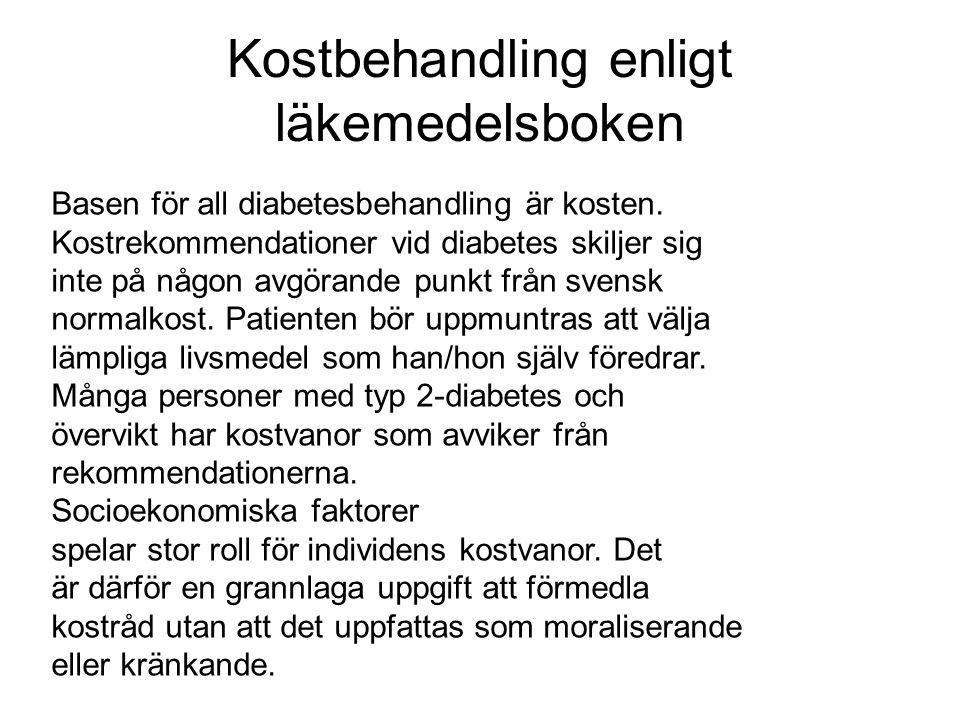 Kostbehandling enligt läkemedelsboken Basen för all diabetesbehandling är kosten. Kostrekommendationer vid diabetes skiljer sig inte på någon avgörand