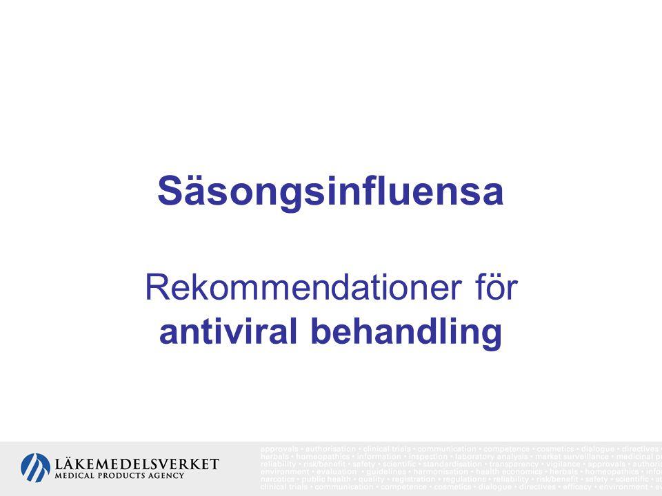 Säsongsinfluensa Rekommendationer för antiviral behandling