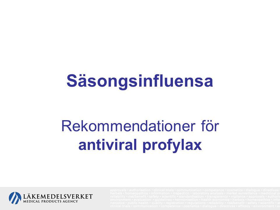 Säsongsinfluensa Rekommendationer för antiviral profylax
