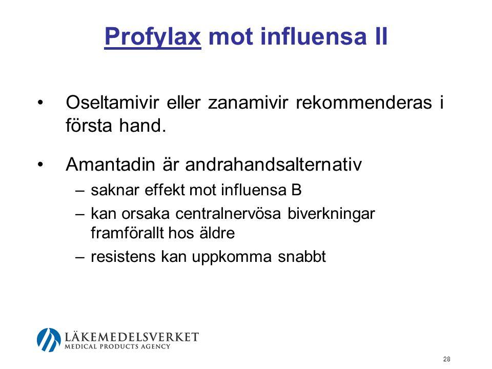 28 Profylax mot influensa II Oseltamivir eller zanamivir rekommenderas i första hand.