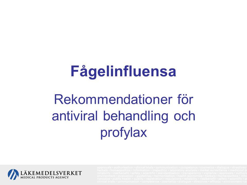 Fågelinfluensa Rekommendationer för antiviral behandling och profylax
