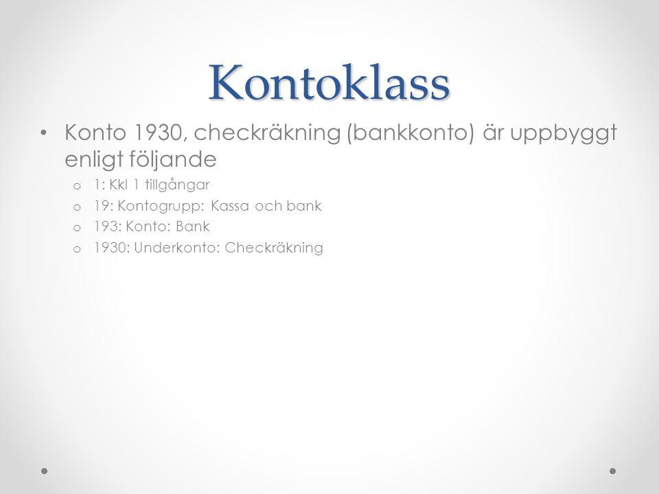 Kontoklass Konto 1930, checkräkning (bankkonto) är uppbyggt enligt följande o 1: Kkl 1 tillgångar o 19: Kontogrupp: Kassa och bank o 193: Konto: Bank