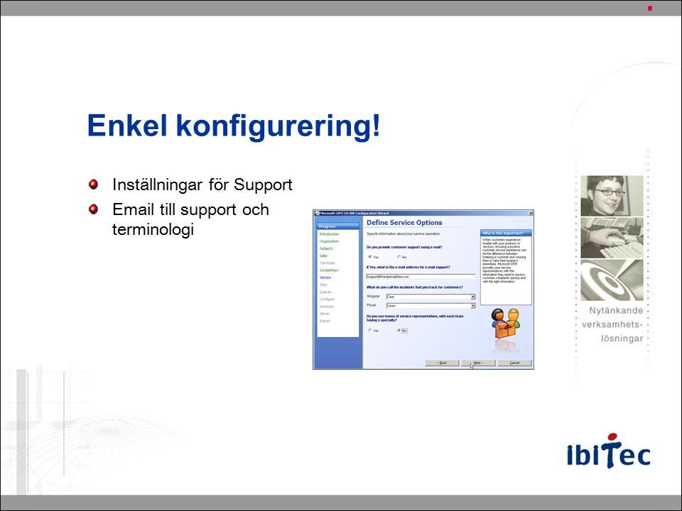 Enkel konfigurering! Inställningar för Support Email till support och terminologi