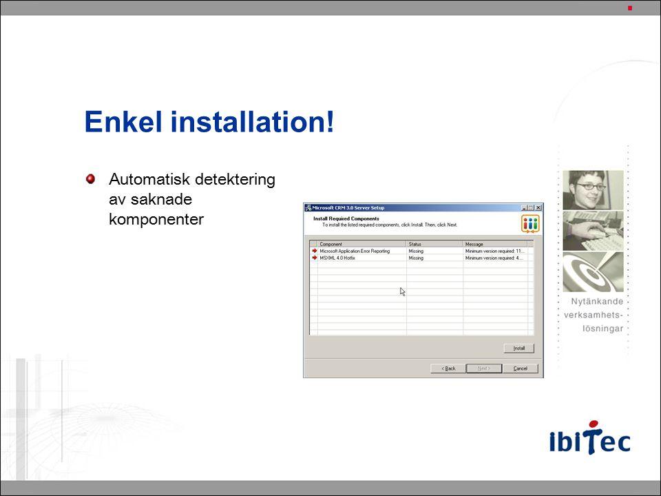 Enkel installation! Automatisk detektering av saknade komponenter